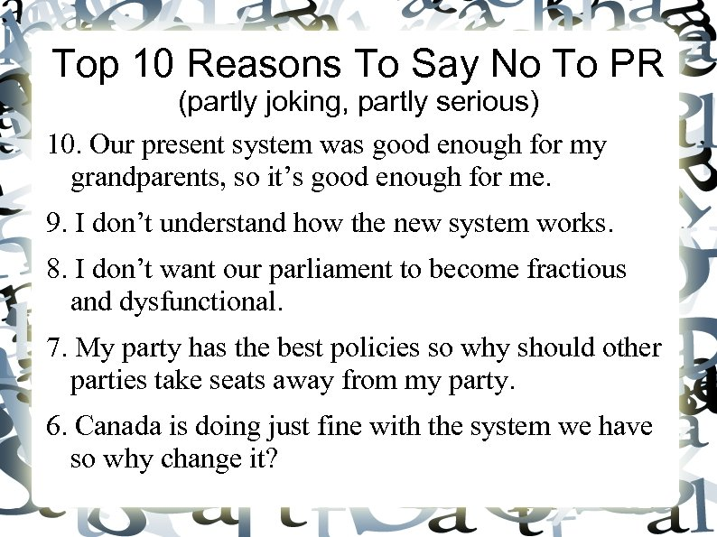 Top 10 Reasons To Say No To PR (partly joking, partly serious) 10. Our