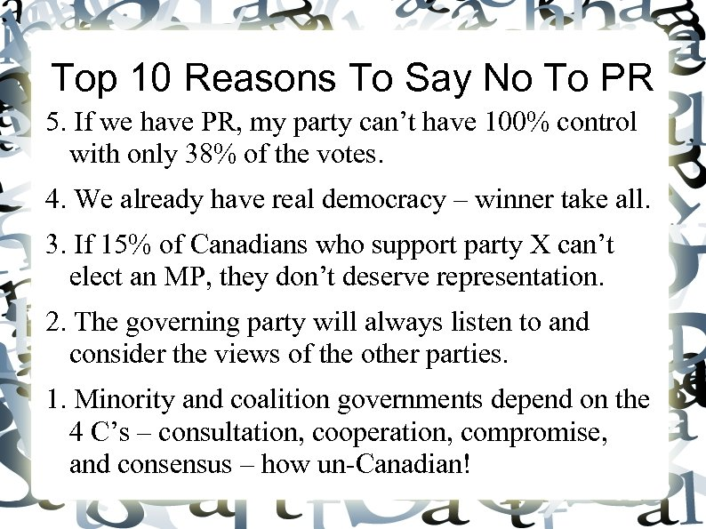 Top 10 Reasons To Say No To PR 5. If we have PR, my