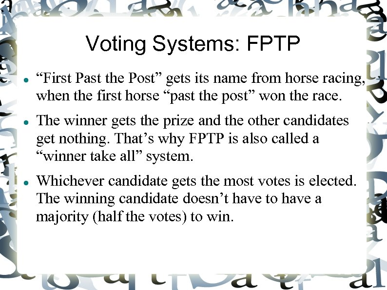 """Voting Systems: FPTP """"First Past the Post"""" gets its name from horse racing, when"""