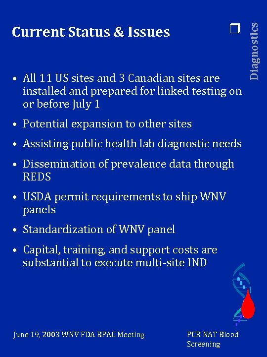 • All 11 US sites and 3 Canadian sites are installed and prepared