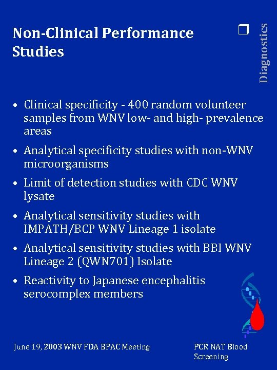 Diagnostics r Non-Clinical Performance Studies • Clinical specificity - 400 random volunteer samples from