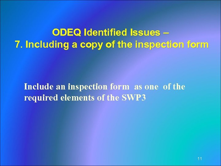 ODEQ Identified Issues – 7. Including a copy of the inspection form Include an