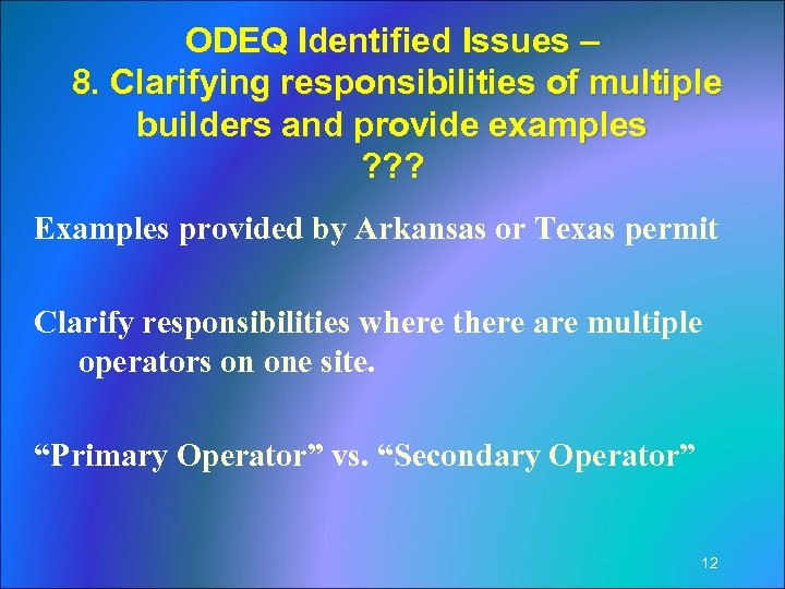 ODEQ Identified Issues – 8. Clarifying responsibilities of multiple builders and provide examples ?