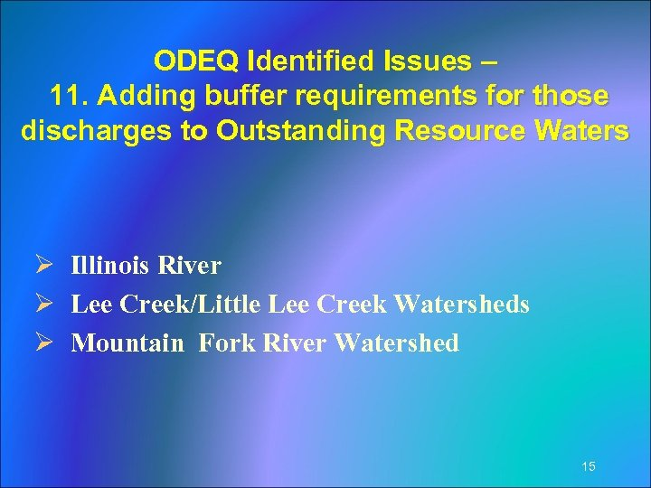 ODEQ Identified Issues – 11. Adding buffer requirements for those discharges to Outstanding Resource
