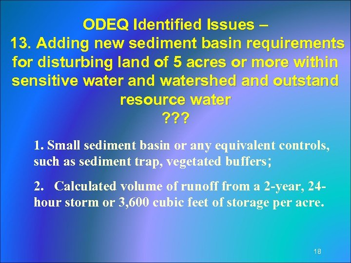 ODEQ Identified Issues – 13. Adding new sediment basin requirements for disturbing land of
