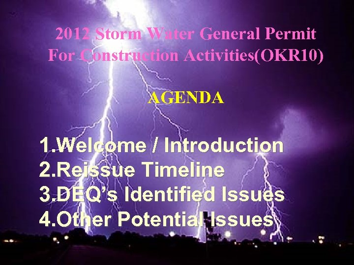 2012 Storm Water General Permit For Construction Activities(OKR 10) AGENDA 1. Welcome / Introduction