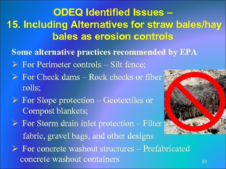 ODEQ Identified Issues – 15. Including Alternatives for straw bales/hay bales as erosion controls