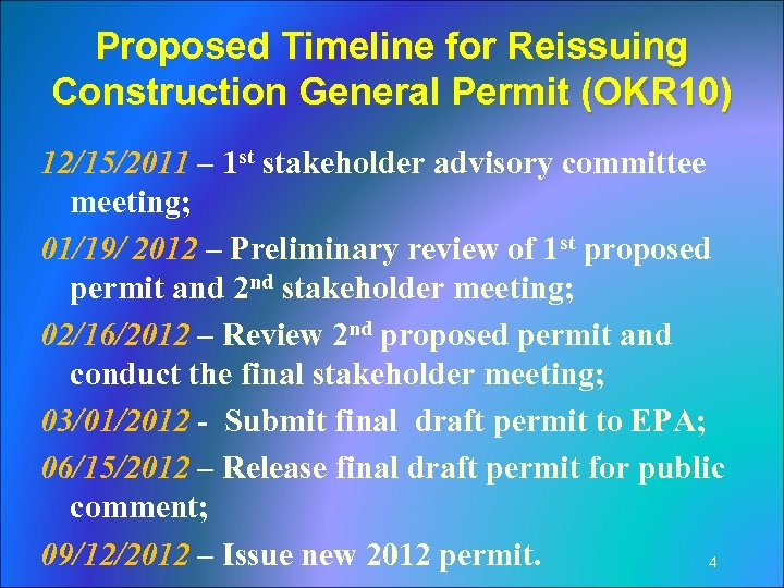 Proposed Timeline for Reissuing Construction General Permit (OKR 10) 12/15/2011 – 1 st stakeholder