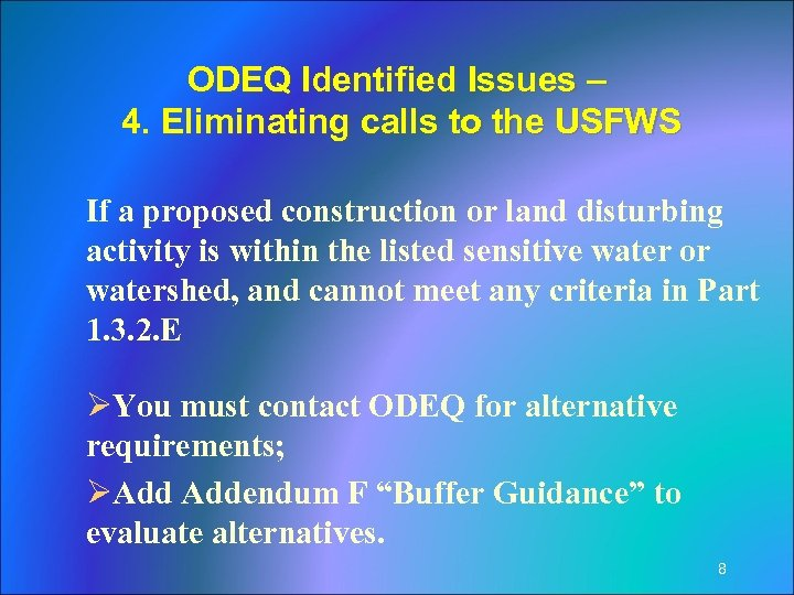 ODEQ Identified Issues – 4. Eliminating calls to the USFWS If a proposed construction