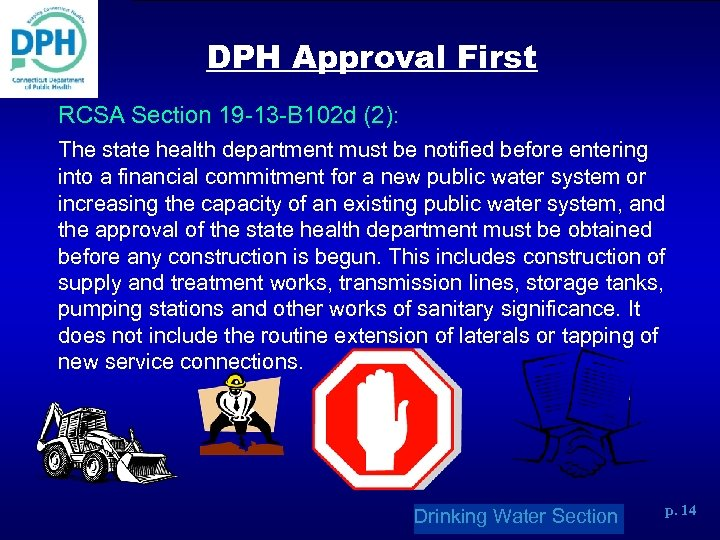 DPH Approval First RCSA Section 19 -13 -B 102 d (2): The state health