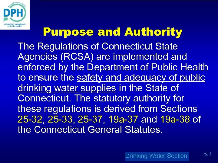 Purpose and Authority The Regulations of Connecticut State Agencies (RCSA) are implemented and enforced
