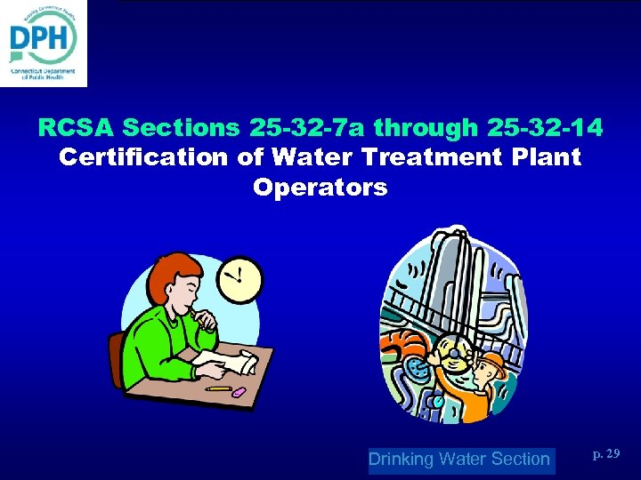 RCSA Sections 25 -32 -7 a through 25 -32 -14 Certification of Water Treatment