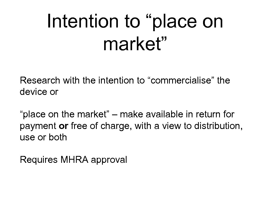 """Intention to """"place on market"""" Research with the intention to """"commercialise"""" the device or"""