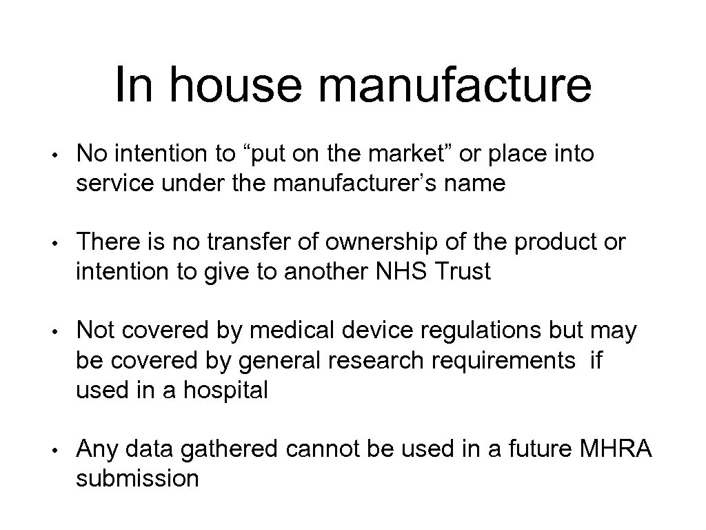 """In house manufacture • No intention to """"put on the market"""" or place into"""