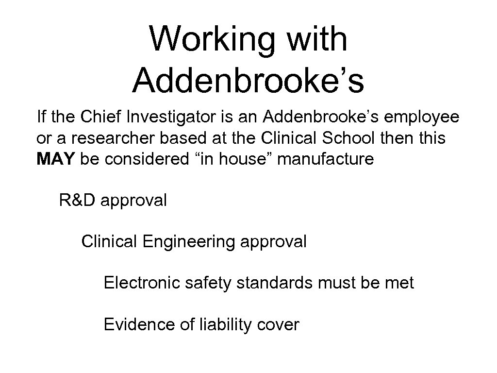 Working with Addenbrooke's If the Chief Investigator is an Addenbrooke's employee or a researcher