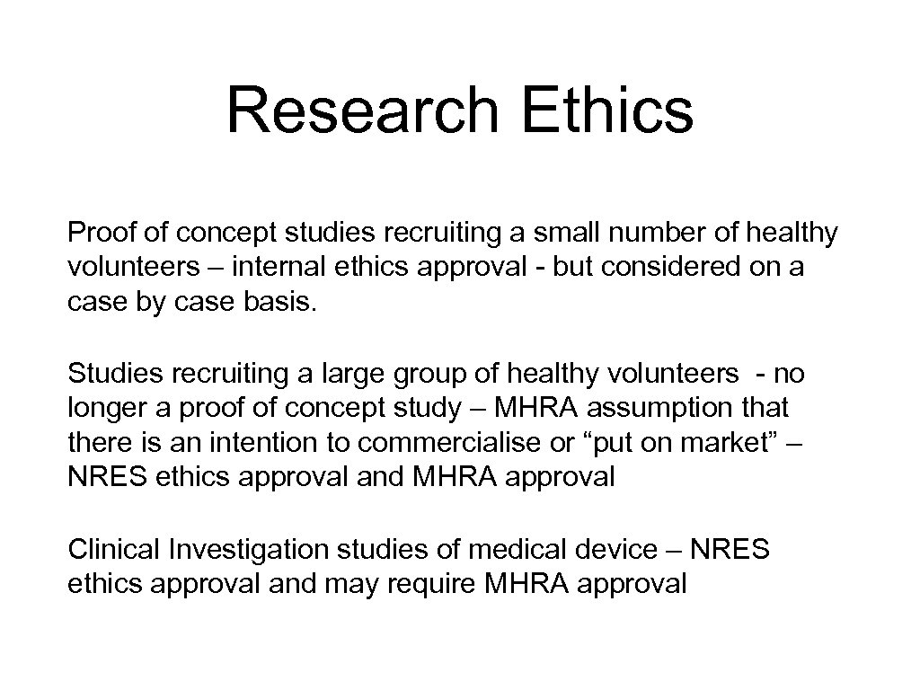 Research Ethics Proof of concept studies recruiting a small number of healthy volunteers –