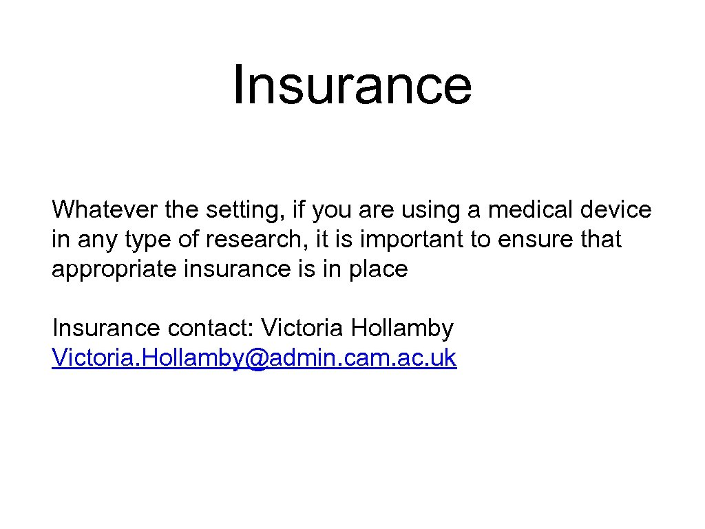 Insurance Whatever the setting, if you are using a medical device in any type