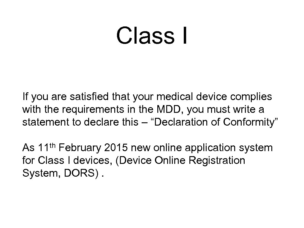 Class I If you are satisfied that your medical device complies with the requirements