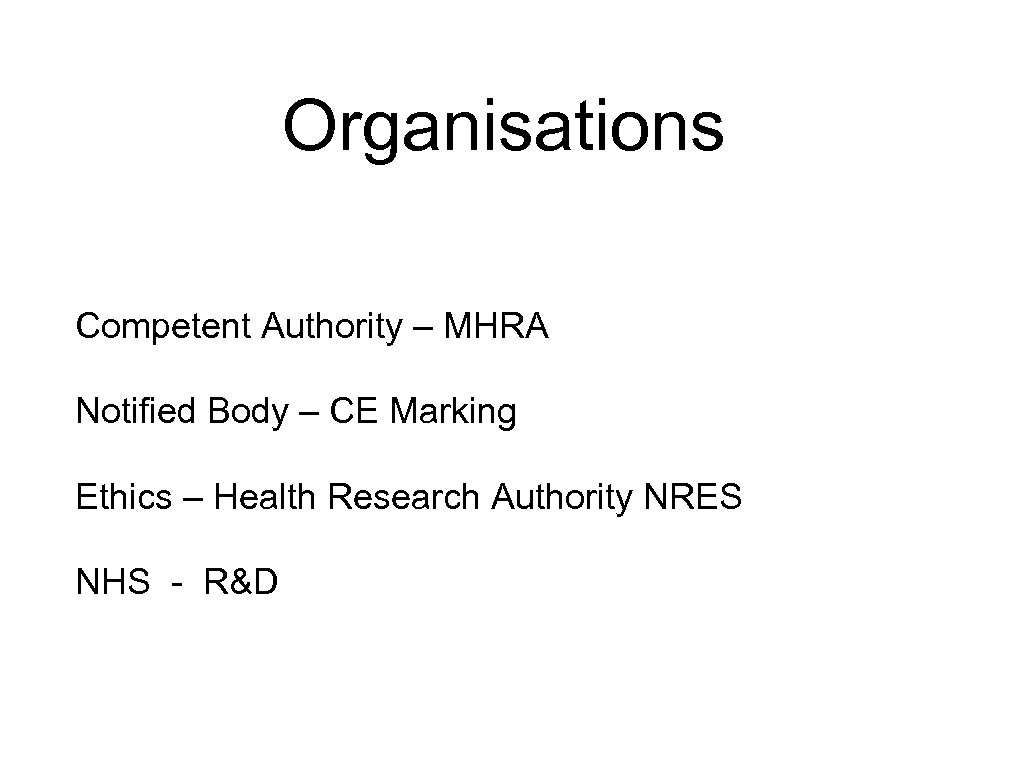 Organisations Competent Authority – MHRA Notified Body – CE Marking Ethics – Health Research