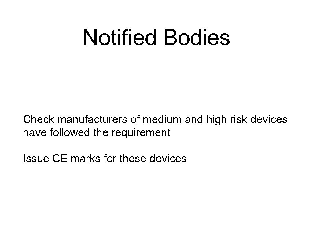 Notified Bodies Check manufacturers of medium and high risk devices have followed the requirement