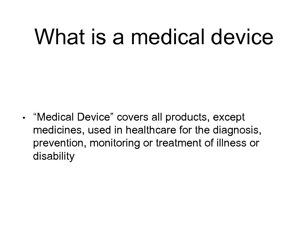 """What is a medical device • """"Medical Device"""" covers all products, except medicines, used"""