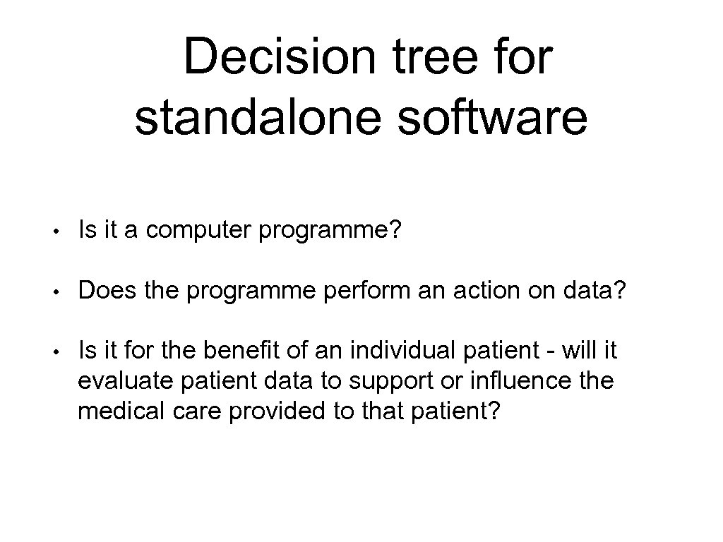 Decision tree for standalone software • Is it a computer programme? • Does the