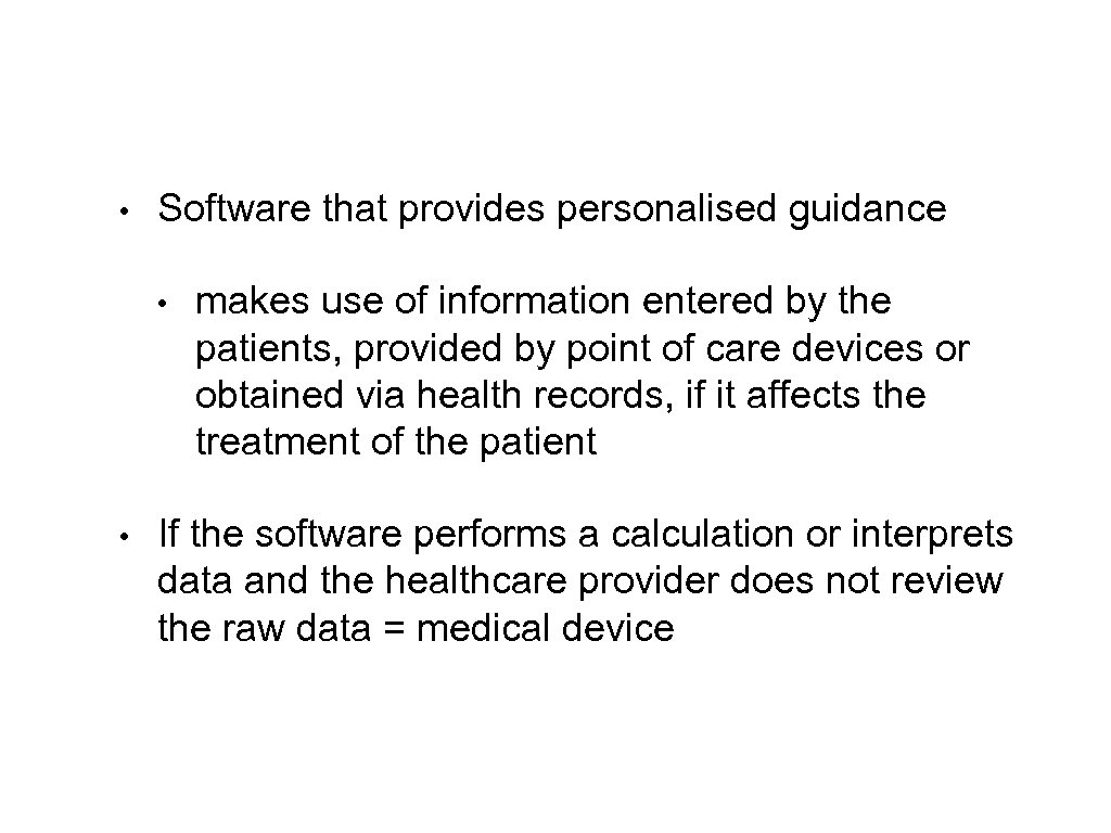 • Software that provides personalised guidance • • makes use of information entered