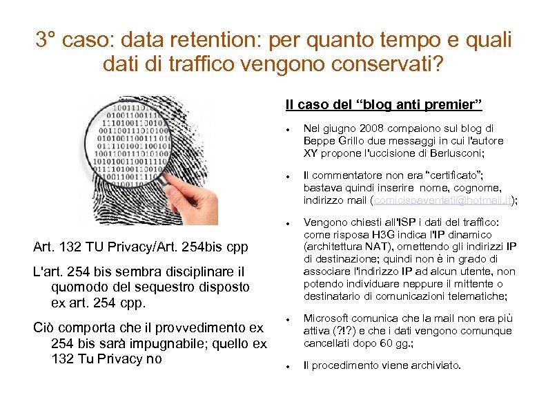 3° caso: data retention: per quanto tempo e quali dati di traffico vengono conservati?