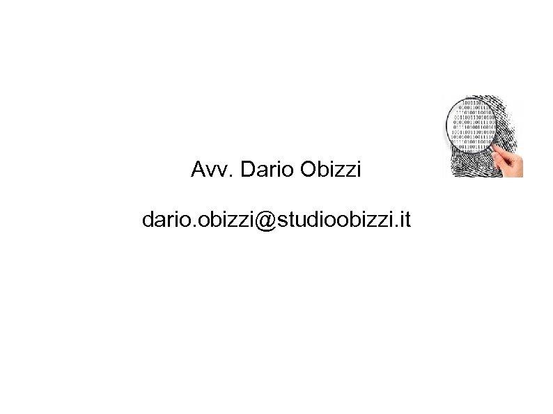 Avv. Dario Obizzi dario. obizzi@studioobizzi. it