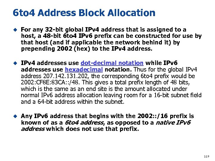 6 to 4 Address Block Allocation u For any 32 -bit global IPv 4