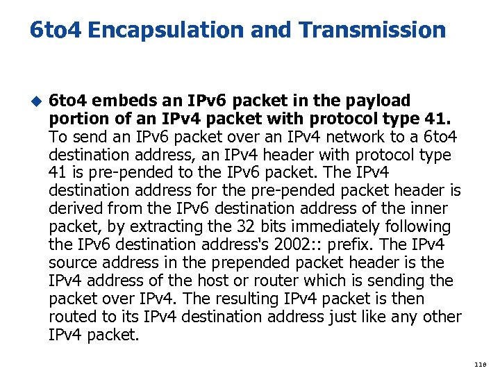 6 to 4 Encapsulation and Transmission u 6 to 4 embeds an IPv 6