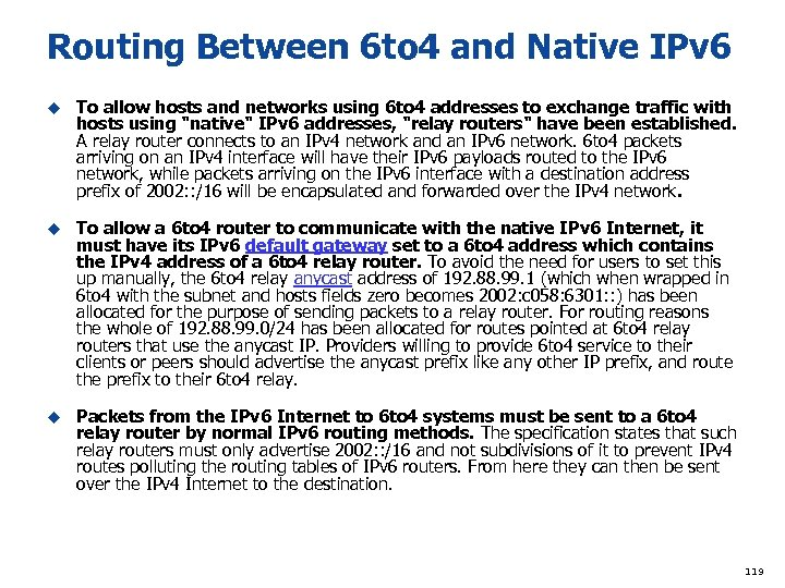 Routing Between 6 to 4 and Native IPv 6 u To allow hosts and