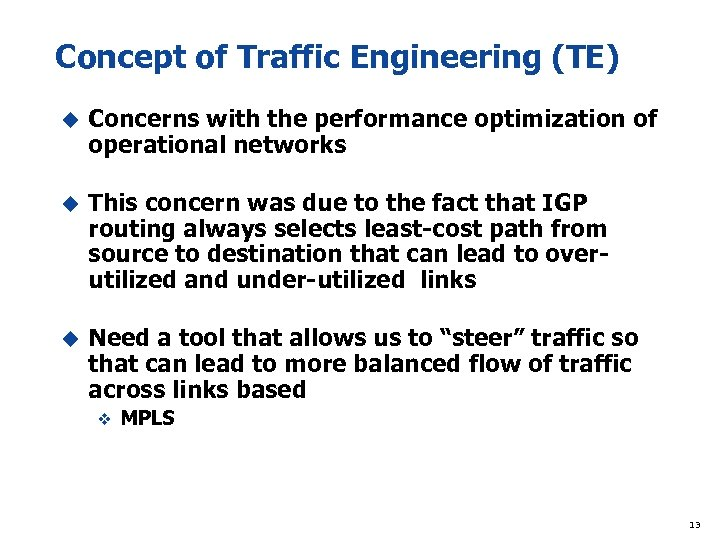Concept of Traffic Engineering (TE) u Concerns with the performance optimization of operational networks