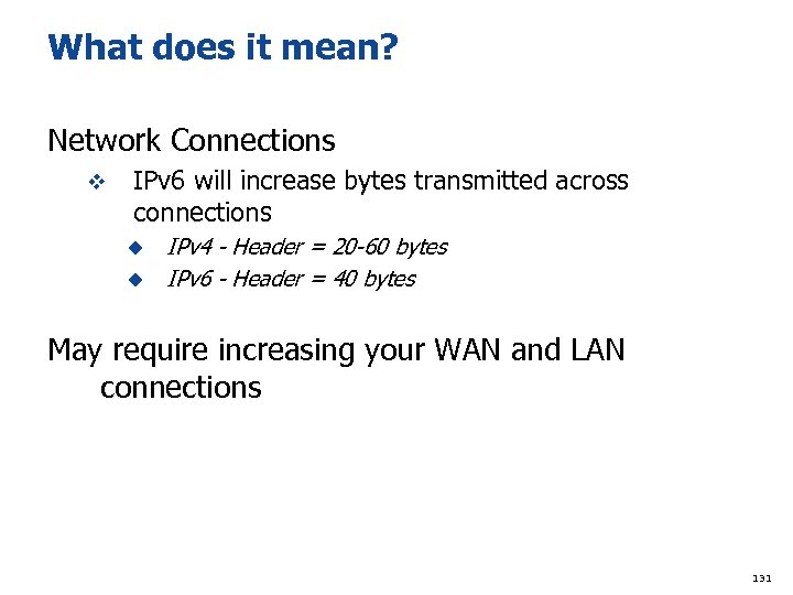 What does it mean? Network Connections v IPv 6 will increase bytes transmitted across