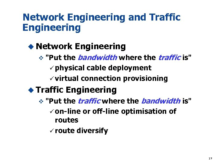 Network Engineering and Traffic Engineering u Network Engineering v