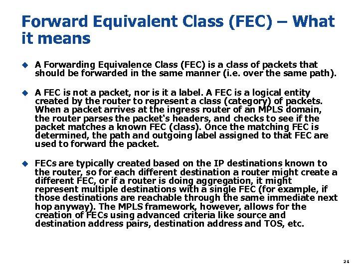 Forward Equivalent Class (FEC) – What it means u A Forwarding Equivalence Class (FEC)