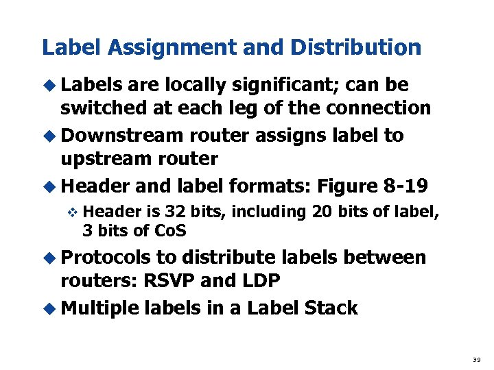 Label Assignment and Distribution u Labels are locally significant; can be switched at each