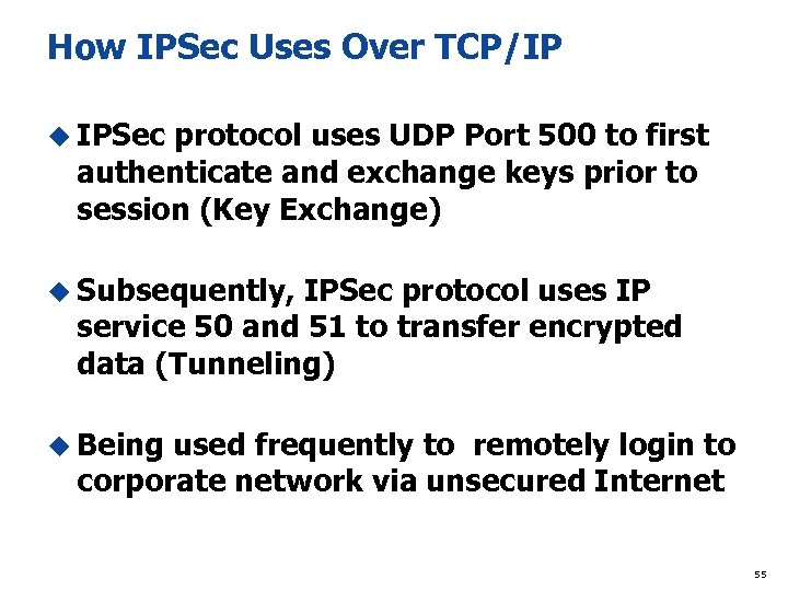 How IPSec Uses Over TCP/IP u IPSec protocol uses UDP Port 500 to first