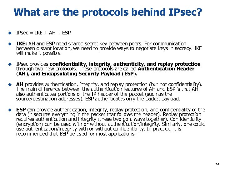 What are the protocols behind IPsec? u IPsec = IKE + AH + ESP