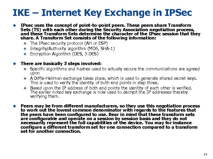 IKE – Internet Key Exchange in IPSec u IPsec uses the concept of point-to-point