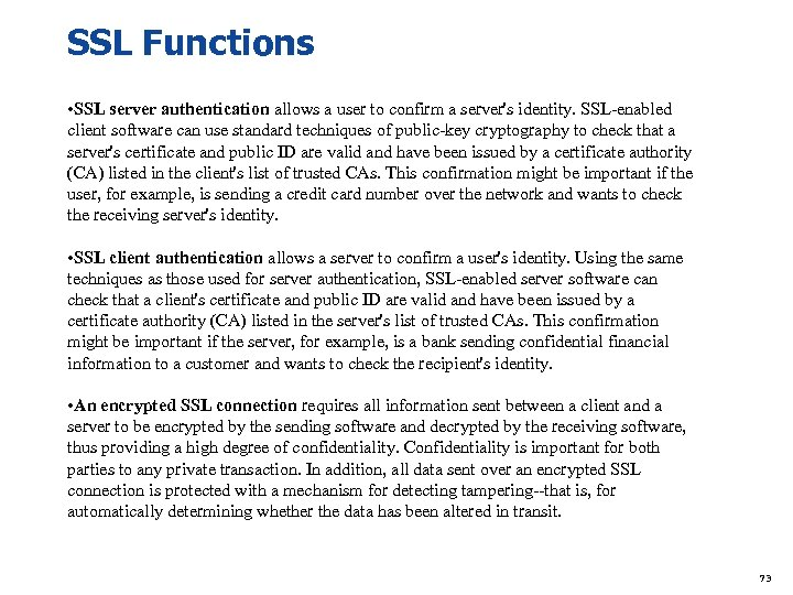 SSL Functions • SSL server authentication allows a user to confirm a server's identity.