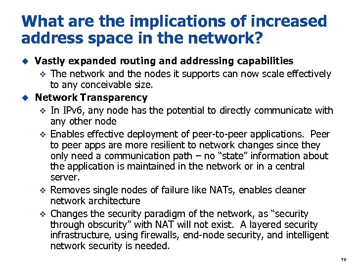 What are the implications of increased address space in the network? Vastly expanded routing