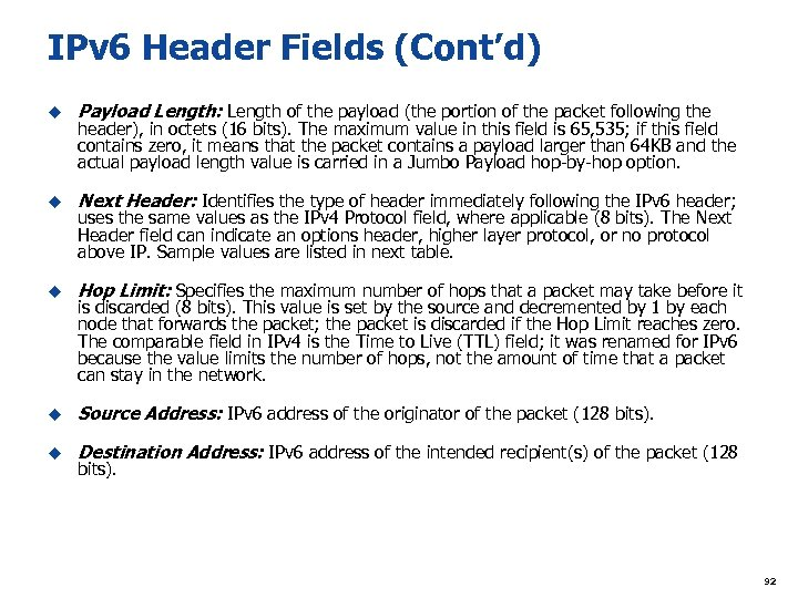IPv 6 Header Fields (Cont'd) u Payload Length: Length of the payload (the portion