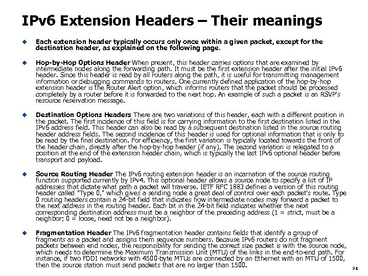 IPv 6 Extension Headers – Their meanings u Each extension header typically occurs only