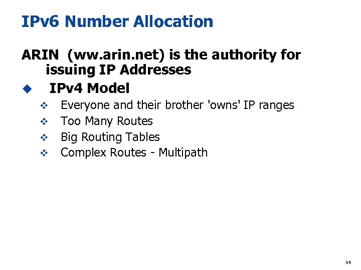 IPv 6 Number Allocation ARIN (ww. arin. net) is the authority for issuing IP