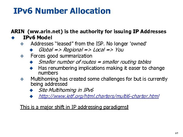 IPv 6 Number Allocation ARIN (ww. arin. net) is the authority for issuing