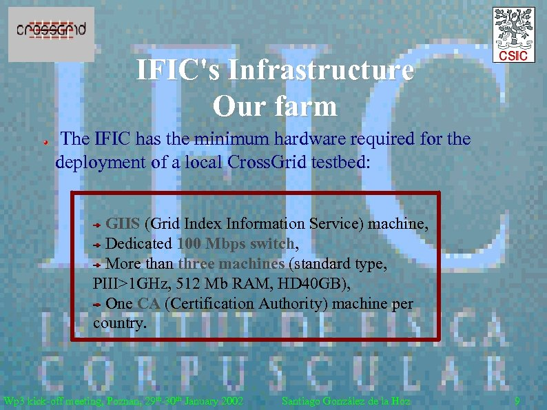 IFIC's Infrastructure Our farm The IFIC has the minimum hardware required for the deployment