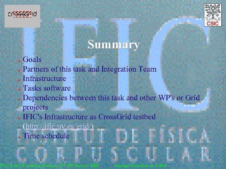 Summary Goals Partners of this task and Integration Team Infrastructure Tasks software Dependencies between