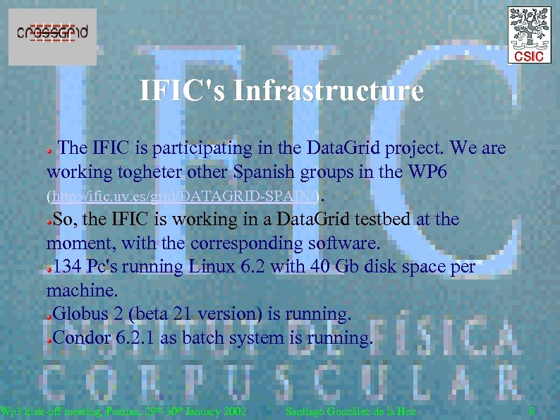IFIC's Infrastructure The IFIC is participating in the Data. Grid project. We are working