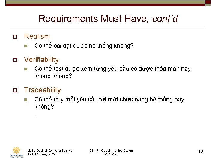 Requirements Must Have, cont'd o Realism n o Verifiability n o Có thể cài